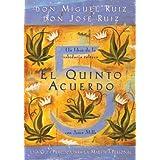 El Quinto Acuerdo: Una guía práctica para la maestría personal (Un Libro De Sabiduria