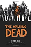 The Walking Dead, Book 6 by unknown (unknown Edition) [Hardcover(2010)]