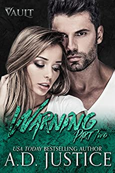 Warning: Part Two (The Vault Book 2) by [Justice, A.D.]