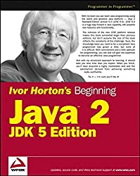 Ivor Horton's Beginning Java 2: JDK 5 Edition (Wrox Beginning Guides)