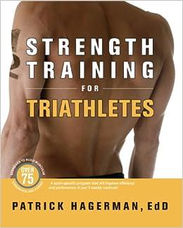 Strength Training for Triathletes: Patrick Hagerman: 9781934030158 ...