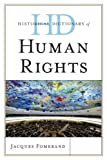 Historical Dictionary of Human Rights, Jacques Fomerand, 0810858452