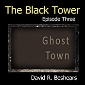 The Freighter : The Black Tower Serial, Episode Two | David R. Beshears