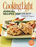 Cooking Light Annual Recipes 2009: Every Recipe...A Year's Worth of Cooking Light Magazine