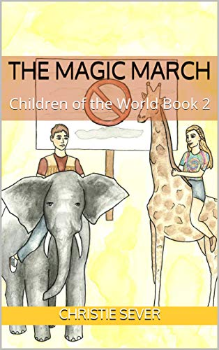 The Magic March: Children of the World Book 2 by [Sever, Christie]