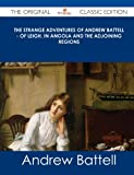 The Strange Adventures of Andrew Battell - of Leigh, in Angola and the Adjoining Regions - the Original Classic Edition, Andrew Battell, 1486489982