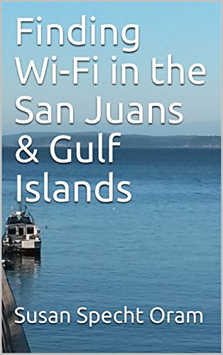 Finding Wi-Fi in the San Juans & Gulf Islands (English Edition)