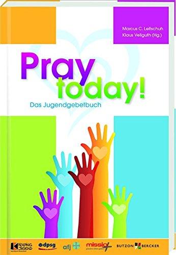 Pray today! - Das Jugendgebetbuch