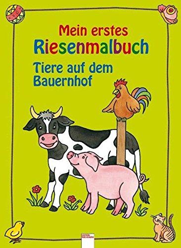 Mein erstes Riesenmalbuch: Tiere auf dem Bauernhof (Edition Bücherbär)