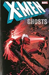 X-Men: Ghosts (X-Men (Marvel Paperback))