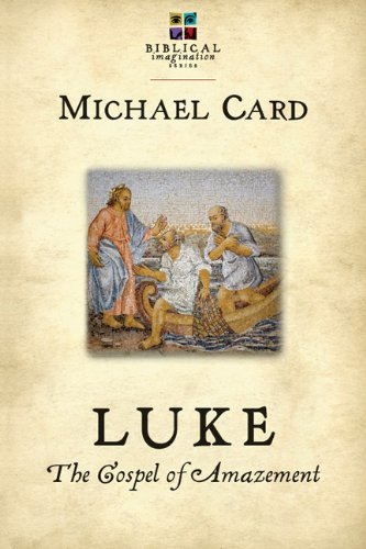 Luke: The Gospel of Amazement (The Biblical Imagination Series)
