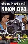 Obtenez le meilleur du Nikon D90 par Geoffroy