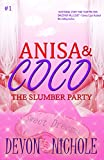 Anisa & CoCo: The Slumber Party (Adventures of Anisa & CoCo)