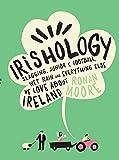 Irishology: Slagging, Junior C Football, Wet Rain and Everything Else We Love Abou