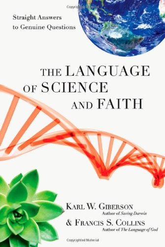 The Language of Science and Faith: Straight Answers to Genuine Questions by IVP Books