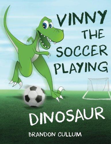 Vinny the Soccer Playing Dinosaur (Alfred the Dinosaur) (Volume 2)