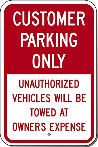 Riuolo Customer Parking Only Unauthorized Vehicles Will Be Towed At Owner's Expense Sign 12 x 18 Inch Sign 3M Engineer Grade Prismatic Reflective on - Vehicles Unauthorized