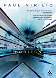 Negative Horizon : An Essay in Dromoscopy, Virilio, Paul and Degener, Michael, 0826489559