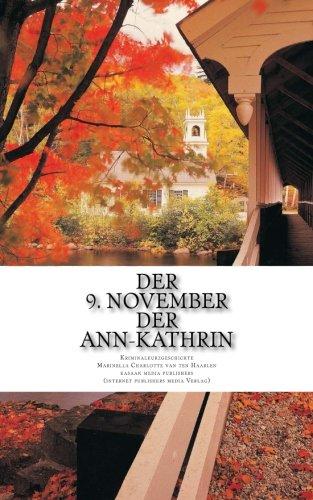 Download Der 9. November der Ann-Kathrin (German Edition) pdf epub
