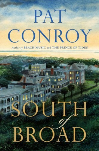 By Pat Conroy South of Broad (First Edition first Printing)