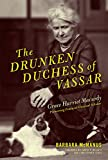 "BOOKS RECEIVED:  Barbara McManus, ""The Drunken Duchess of Vassar: Grace Harriet Macurdy, Pioneering Feminist Classical Scholar"" (Ohio State UP, 2017)"