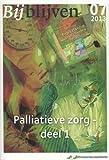 Bijblijven Nr. 7 - 2013 - Palliatieve Zorg - Deel I, Berendsen, Annette, 9036805198
