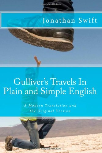 Gullivers Travels In Plain and Simple English: A Modern