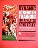 Dynamic Strength Training for the Athlete