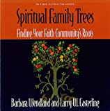 Spiritual Family Trees : Finding Your Faith Community's Roots, Wendland, Barbara and Easterling, Larry W., 1566992494