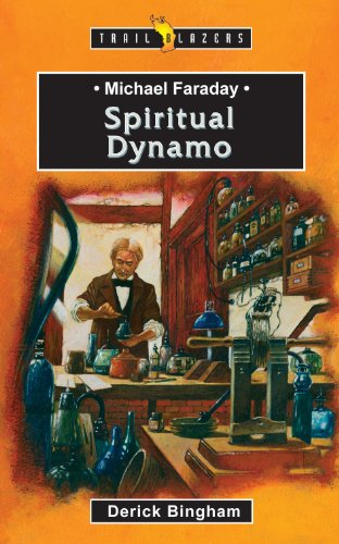 Michael Faraday: Spiritual Dynamo (Trailblazers)