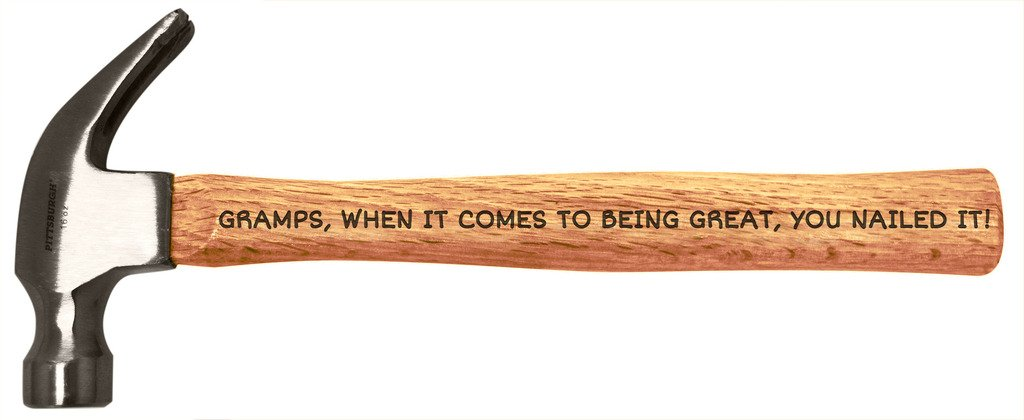 Father's Day Gift for Gramps Being Great You Nailed It DIY Gift Engraved Wood Handle Steel Hammer