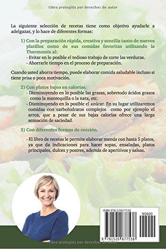 Desde la sopa hasta el aperitivo: ¡50 recetas saludables para aprovechar al máximo tu Thermomix! (Spanish Edition): Margarita Garcia: 9781520677538: ...