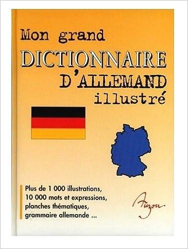 Lire un Mon Grand Dictionnaire D'allemand Illustré pdf, epub ebook