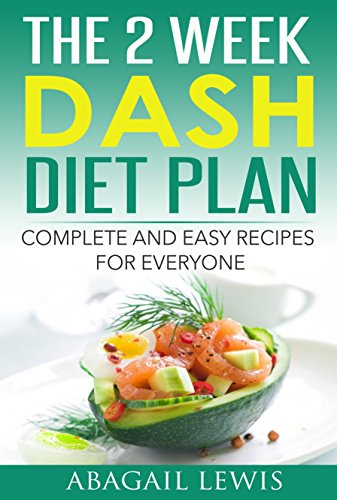 The 2 week dash diet plan dash diet for weight loss kindle the 2 week dash diet plan dash diet for weight loss by lewis fandeluxe Gallery