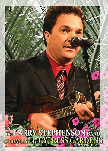 Larry Stephenson: In Concert at Cypress ()