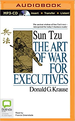 Art Of War For Executives The Donald G Krause Francis Greenslade 0889290404350 Amazon Com Books