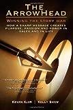 The ArrowHead: Winning the Story War, Kevan Kjar and Kelly Shaw, 1461185092
