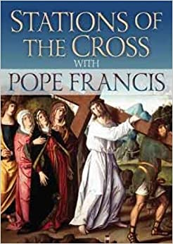 Book Stations of the Cross with Pope Francis