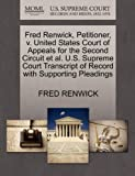 Fred Renwick, Petitioner, V. United States Court of Appeals for the Second Circuit et Al. U. S. Supreme Court Transcript of Record with Supporting Plea, Fred Renwick, 1270687352