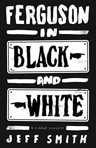 Ferguson in Black and White (Kindle Single)
