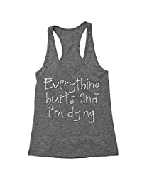 Expression Tees Everything Hurts And I'm Dying Triblend Racerback Tank Top for Women