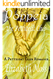 Poppeia and the Petticoat Club (Petticoat Club Regency Romance Book 1)