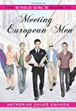 Front cover for the book The Single Girl's Guide to Meeting European Men by Katherine Chloe Cahoon