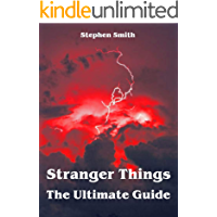 Stranger Things - The Ultimate Guide