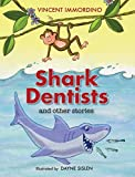 Shark Dentists and Other Stories