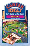 Career Ideas for Kids Who Like Talking, Diane Lindsey Reeves, 0816065543