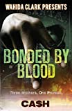 Bonded By Blood (Wahida Clark Presents)