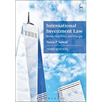 International Investment Law: Reconciling Policy and Principle
