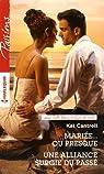 Mariée... ou presque - Une alliance surgie du passé par Cantrell