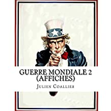 Guerre Mondiale 2 (Affiches): patriotisme americain (French Edition)